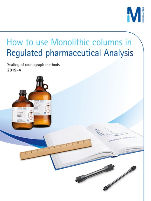 How to use Monolithic Columns in Regulated Pharmaceutical Analysis